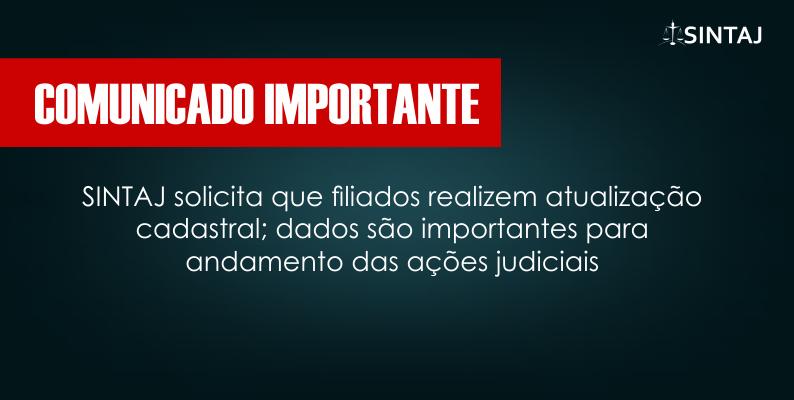 SINTAJ solicita que filiados realizem atualização cadastral; dados são importantes para andamento das ações judiciais