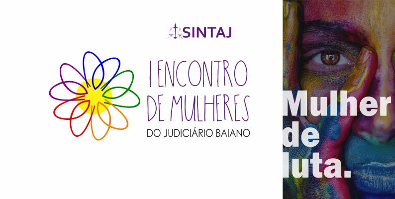 SINTAJ realiza primeiro Encontro de Mulheres do Judiciário Baiano