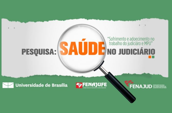 Entra no ar a Pesquisa de Saúde do trabalho no judiciário feita pela Fenajud e Fenajufe