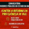 Convocatória: Todos contra a Reforma da previdência do Governador Rui Costa!
