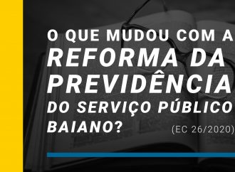 O que mudou com a reforma da previdência do serviço público baiano?