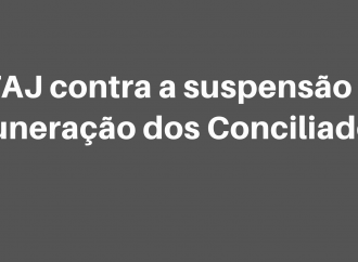 SINTAJ contra a suspensão da remuneração dos Conciliadores