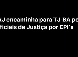 SINTAJ encaminha para TJ-BA pedido dos Oficiais de Justiça por EPI's