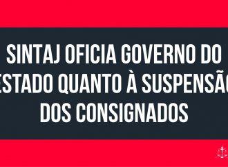 SINTAJ oficia Governo do Estado quanto à suspensão dos consignados; há projetos em tramitação na Alba e no Congresso