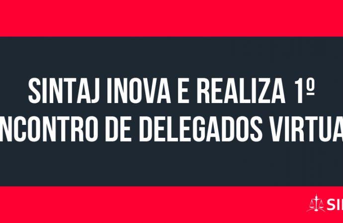 Sintaj inova e realiza 1º encontro de delegados virtual