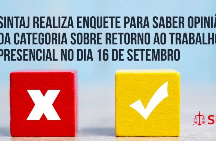 SINTAJ realiza enquete para saber opinião da categoria sobre retorno ao trabalho presencial no dia 16 de setembro