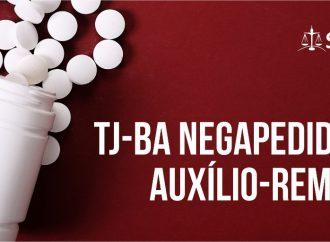 TJ-BA nega pedido de auxílio-remédio
