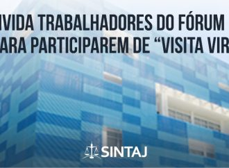 """SINTAJ convida trabalhadores do Fórum do Imbuí para participarem de """"visita virtual"""""""