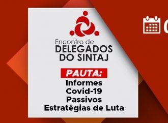 SINTAJ realiza primeiro Encontro de Delegados de 2021 próximo sábado