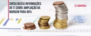 Sintaj busca informações do TJ sobre ampliação da margem para 40%