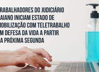 Trabalhadores do Judiciário baiano iniciam Estado de Mobilização com Teletrabalho em Defesa da Vida a partir da próxima segunda