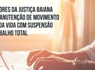 Trabalhadores da Justiça baiana aprovam manutenção de movimento em defesa da vida com suspensão do teletrabalho total